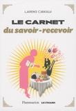 Laurence Caracalla - Le carnet du savoir-recevoir.