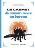 Laurence Caracalla - Le carnet de savoir-vivre au bureau.