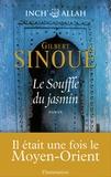 Inch Allah. Tome 01, le souffle du jasmin / Gilbert Sinoué | Sinoué, Gilbert (1947-....). Auteur