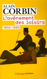 L'avènement des loisirs, 1850-1960 / Alain Corbin | Corbin, Alain (1936-....)