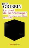 John Gribbin - Le chat de Schrödinger - Physique quantique et réalité.