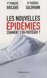 François Bricaire et Frédéric Saldmann - Les nouvelles épidémies comment s'en protéger ?.