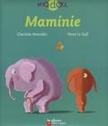 Maminie / Charlotte Moundlic, Hervé Le Goff | Moundlic, Charlotte. Auteur