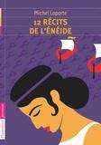 Michel Laporte - 12 récits de l'Enéide.