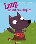 Loup ne sait pas compter / Nadine Brun-Cosme et Nathalie Choux | Brun-Cosme, Nadine (1960-....)