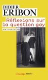 Didier Eribon - Réflexions sur la question gay.