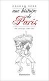Robb Graham - Une histoire de Paris par ceux qui l'ont fait.