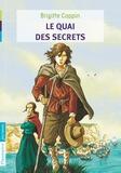 Brigitte Coppin - Le quai des secrets - Tome 1.