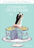 Emile Zola - Comment on se marie.