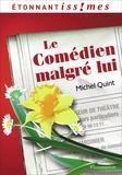 Michel Quint - Le Comédien malgré lui.