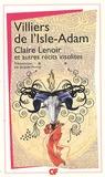 Auguste de Villiers de L'Isle-Adam - Claire Lenoir et autres contes insolites.