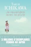 Je reviendrai avec la pluie / Takuji Ichikawa | Ichikawa, Takuji