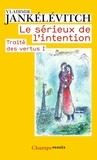 Vladimir Jankélévitch - Traité des vertus - Tome 1, Le sérieux de l'intention.