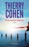 Si tu existes ailleurs / Thierry Cohen | Cohen, Thierry (1962-....)