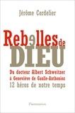 Jérôme Cordelier - Rebelles de Dieu.