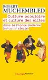 Robert Muchembled - Culture populaire et culture des élites dans la France moderne (XVe-XVIIIe siècle).