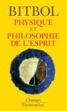 Michel Bitbol - Physique et philosophie de l'esprit.