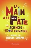 Georges Charpak - La main à la pâte - Les sciences à l'école primaire.