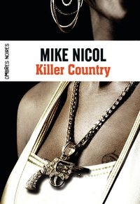 Mike Nicol - Vengeance Tome 2 : Killer Country.