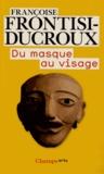 Françoise Frontisi-Ducroux - Du masque au visage - Aspects de l'identité en Grèce ancienne.