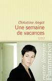 Une semaine de vacances / Christine Angot   Angot, Christine (1959-....)