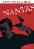 Emile Zola - Nantas - Suivi de Madame Neigeon.