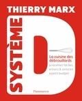 Thierry Marx - Système D - La cuisine des débrouillards.