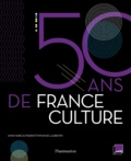 50 ans de France Culture / Anne-Marie Autissier, Emmanuel Laurentin   Autissier, Anne-Marie. Auteur
