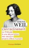 Simone Weil - L'Enracinement - Ou Prélude à une déclaration des devoirs envers l'être humain.