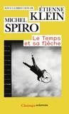 Etienne Klein et Michel Spiro - Le temps et sa flèche.