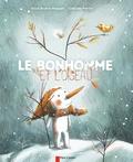 Alice Brière-Haquet et Clotilde Perrin - Le bonhomme et l'oiseau.