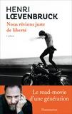 Henri Loevenbruck - Nous rêvions juste de liberté.