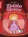 Holly Webb - Maisie Hitchins Tome 2 : L'affaire du collier d'émeraude.