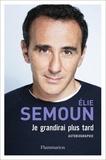 Elie Semoun - Je grandirai plus tard.