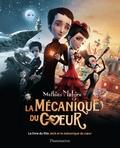 Mathias Malzieu - La mécanique du coeur - L'album du film Jack et la mécanique du coeur.