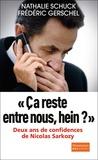 """Nathalie Schuck et Frédéric Gerschel - """"Ca reste entre nous, hein ?"""" - Deux ans de confidences de Nicolas Sarkozy."""