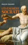 Paulin Ismard - L'évènement Socrate.