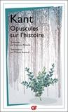 Emmanuel Kant - Opuscules sur l'histoire.