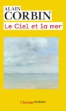 Alain Corbin - Le ciel et la mer.
