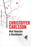 Christoffer Carlsson - Nuit blanche à Stockholm.