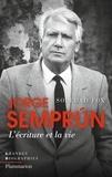 Soledad Fox Maura - Jorge Semprun, l'écriture et la vie.