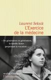 L' exercice de la médecine / Laurent Seksik   Seksik, Laurent (1962-....)
