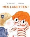Alice Brière-Haquet et Amélie Graux - Mes lunettes !.