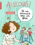 Alice Brière-Haquet et Eglantine Ceulemans - Au secours !  : Ils me prennent pour un génie.
