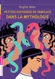 Brigitte Heller - Petites histoires de familles dans la mythologie.