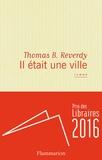Il était une ville : roman | Reverdy, Thomas B. (1975?-....). Auteur