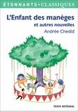Andrée Chedid - L'enfant des manèges et autres nouvelles.
