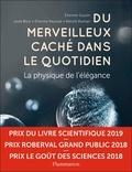 Etienne Guyon et José Bico - Du merveilleux caché dans le quotidien - La physique de l'élégance.