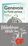 Maurice Genevoix - La bibliothèque idéale des 50 ans GF Tome 19 : La Forêt perdue.