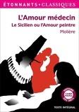 Molière - L'amour médecin - Le Sicilien ou l'Amour peintre.